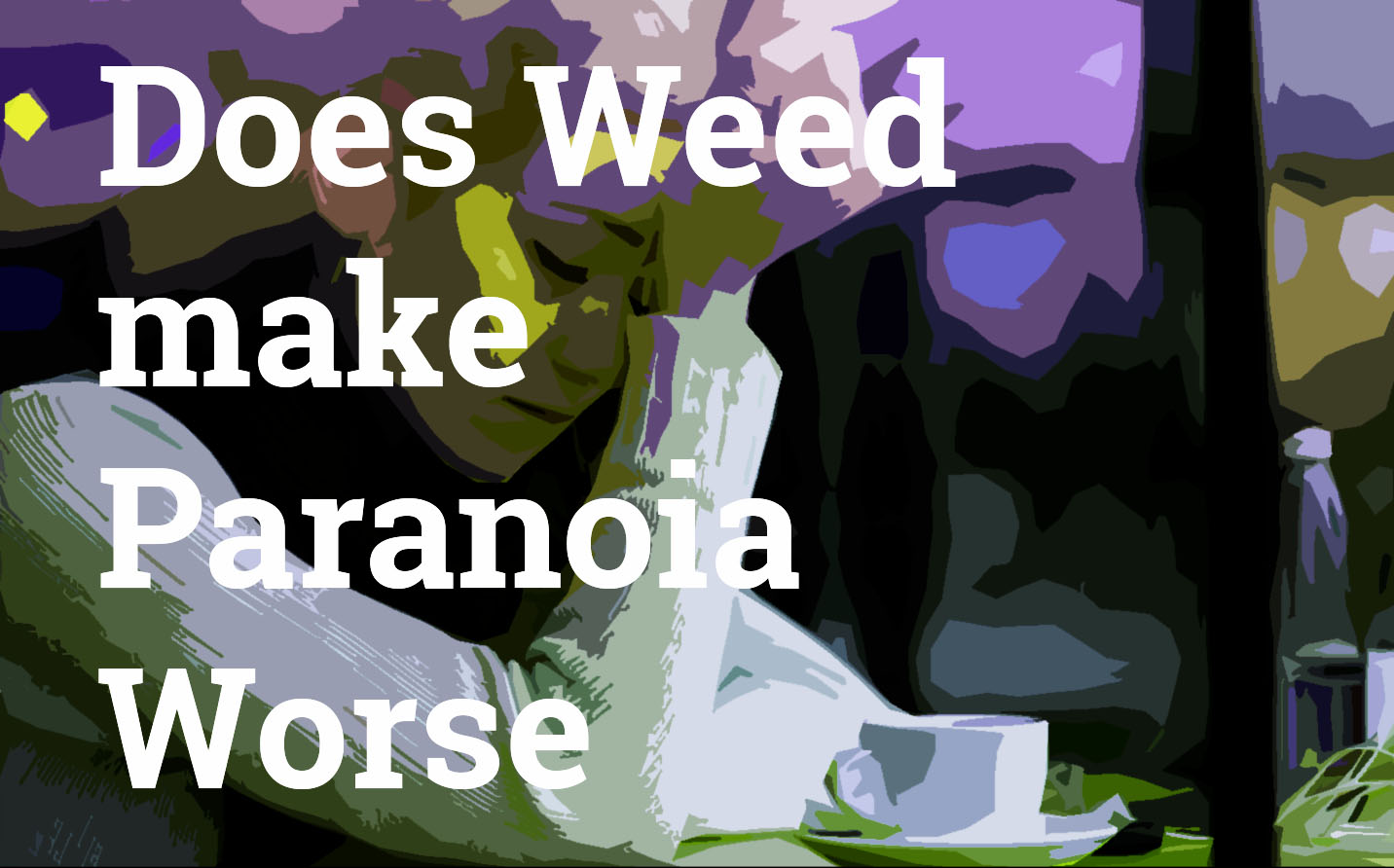 Does Weed cannabis make paranoia worse best coffeeshop amsterdam coffeeshops best friends