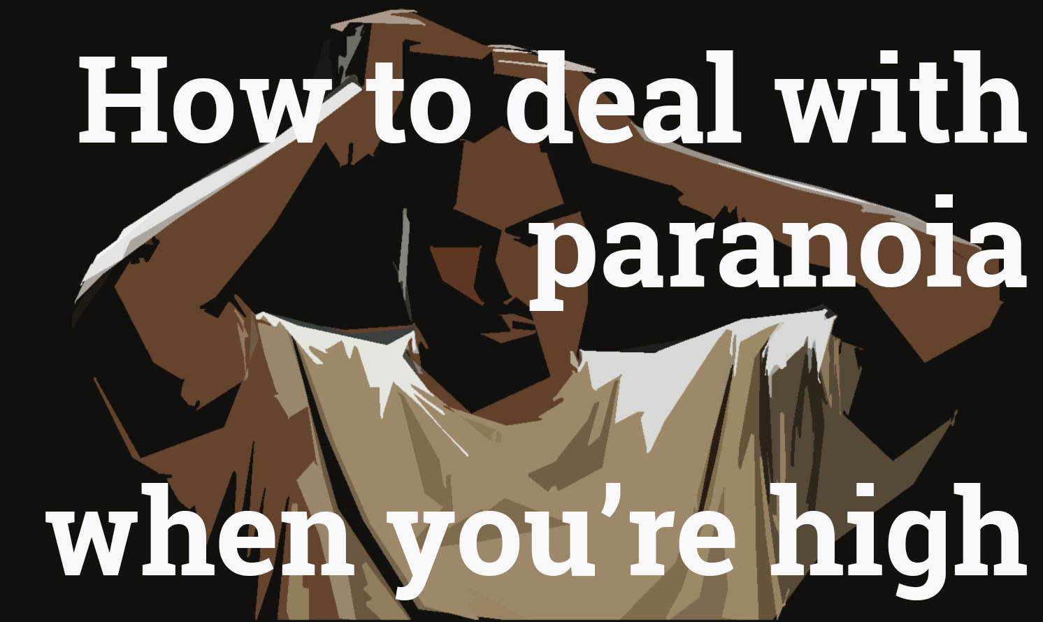How To deal with Paranoia when you're high smoking weed best coffeeshop amsterdam cannacenter Best Friends Amsterdam